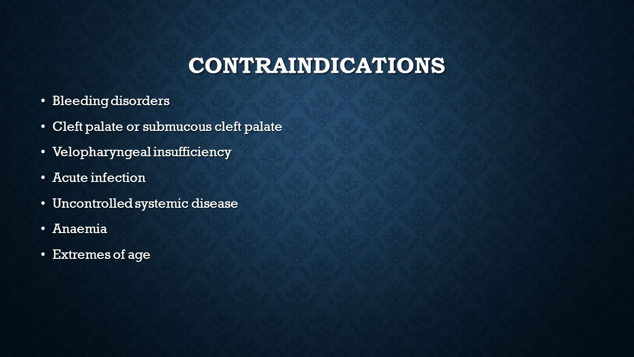 Contraindications Bleeding disorders