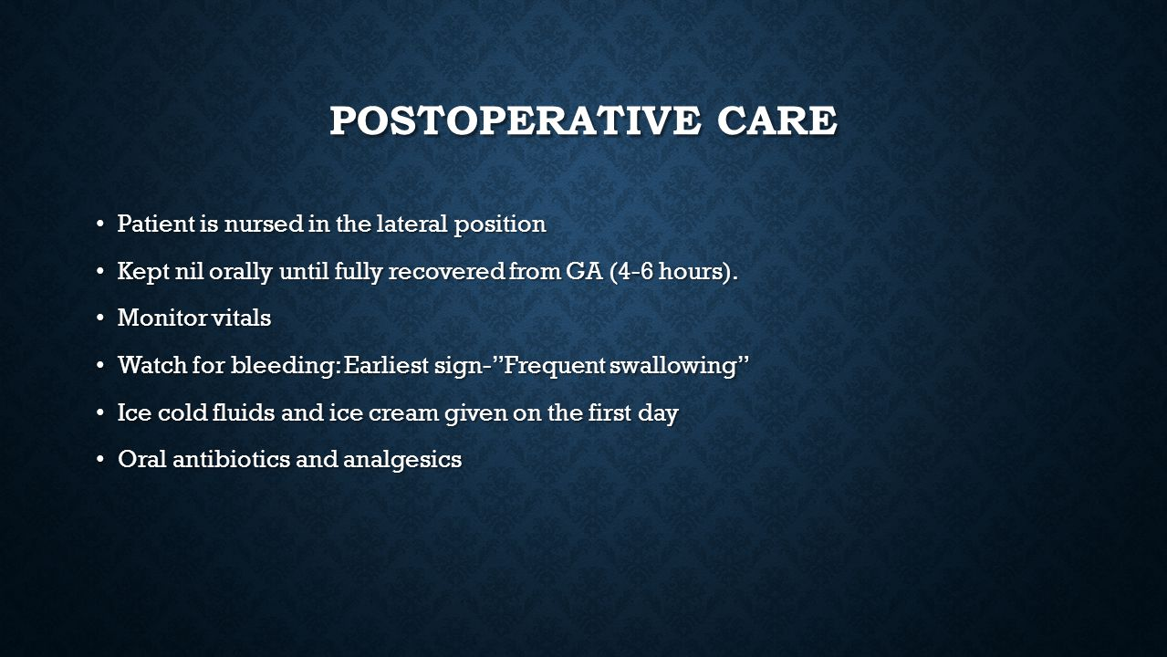 Postoperative care Patient is nursed in the lateral position