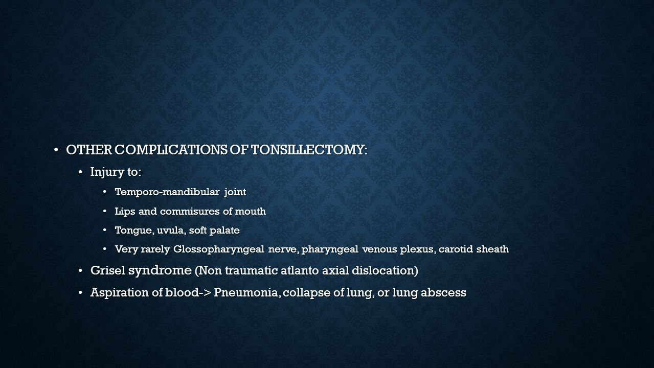 OTHER COMPLICATIONS OF TONSILLECTOMY: