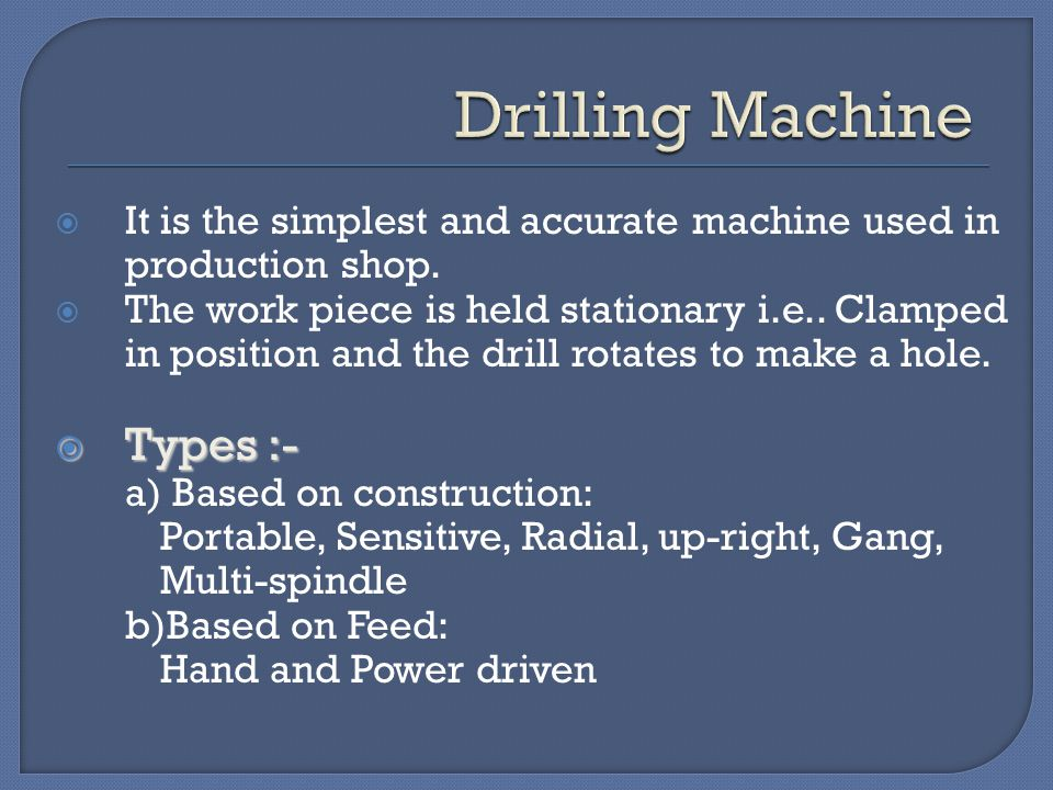 Drilling Machine Types :-