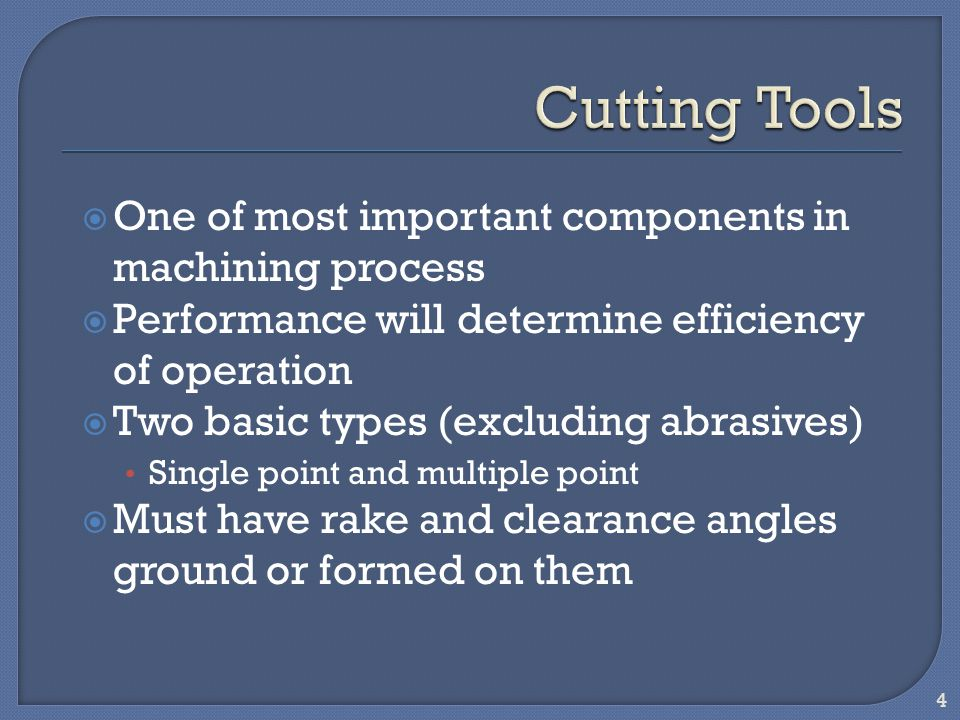 Cutting Tools One of most important components in machining process