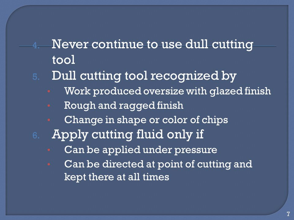 Never continue to use dull cutting tool