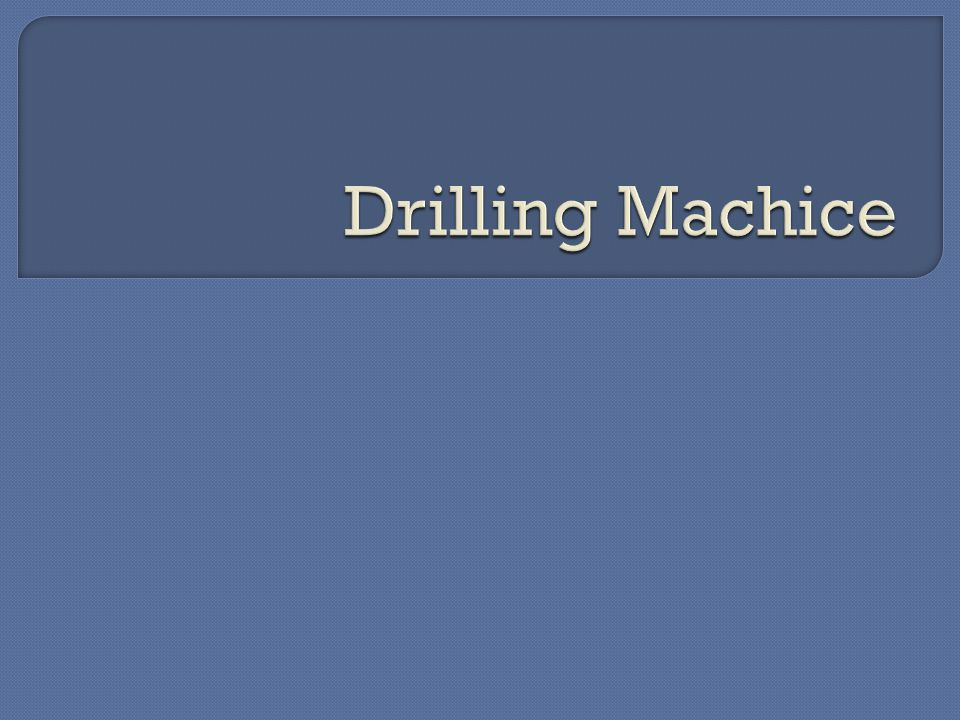 Drilling Machice