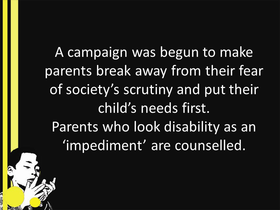 Parents who look disability as an 'impediment' are counselled.