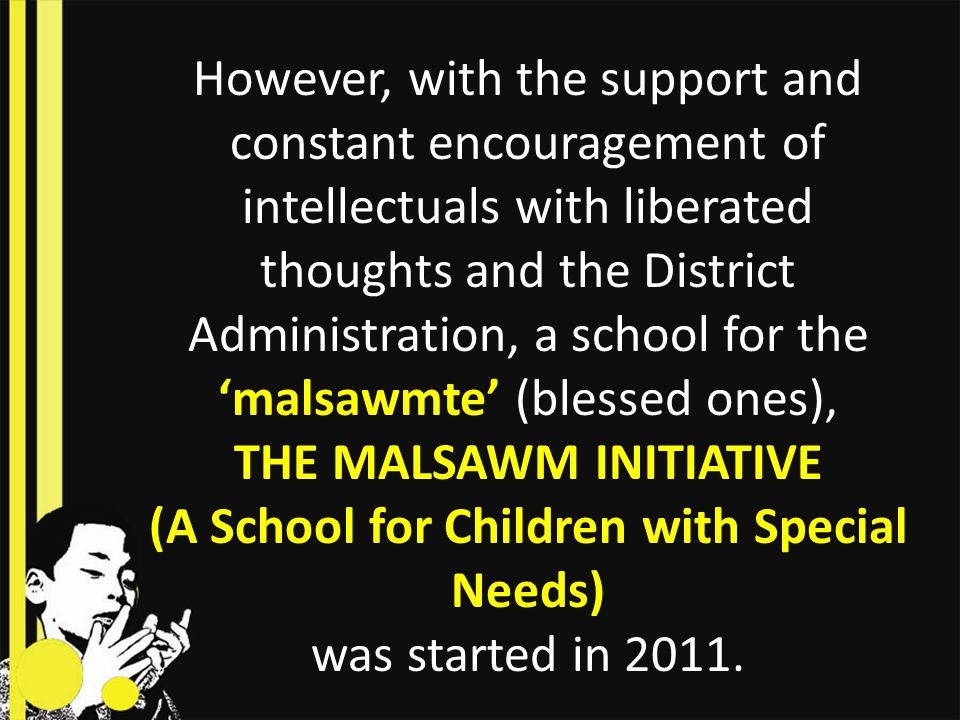THE MALSAWM INITIATIVE (A School for Children with Special Needs)