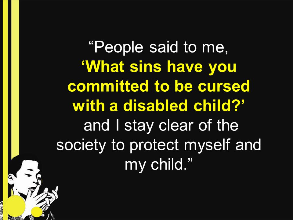 'What sins have you committed to be cursed with a disabled child '