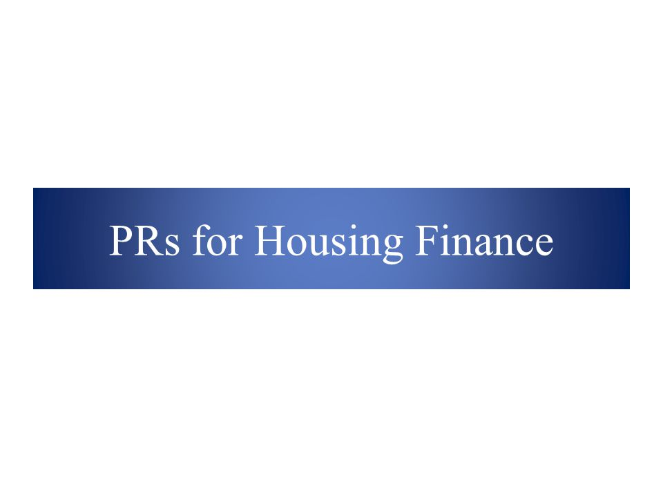 PRs for Housing Finance