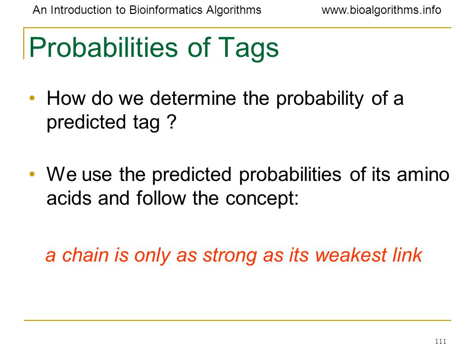 Probabilities of Tags How do we determine the probability of a predicted tag