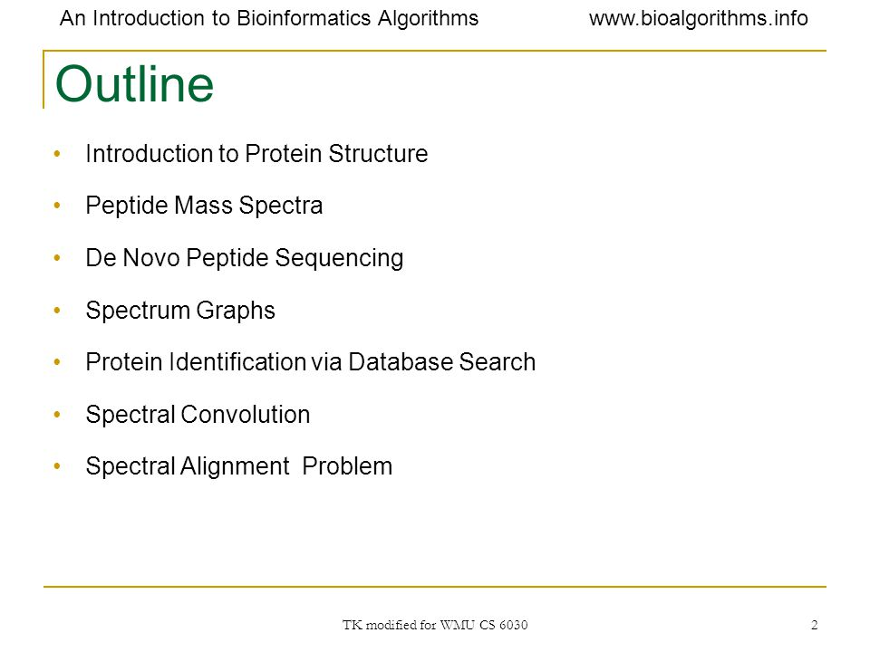 Outline Introduction to Protein Structure Peptide Mass Spectra