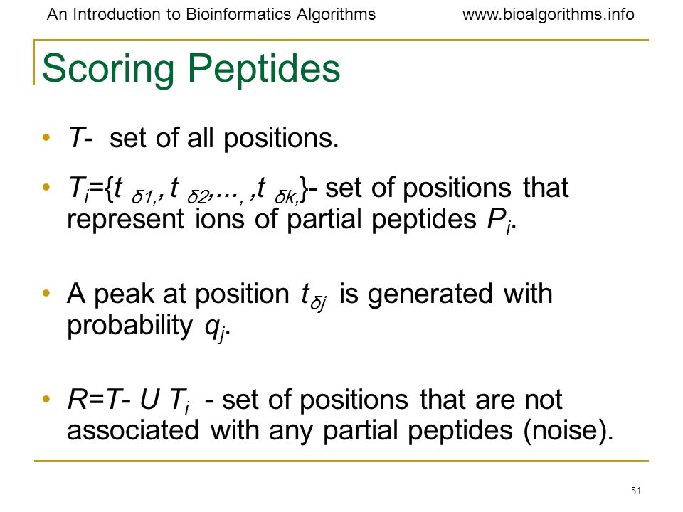 Scoring Peptides T- set of all positions.