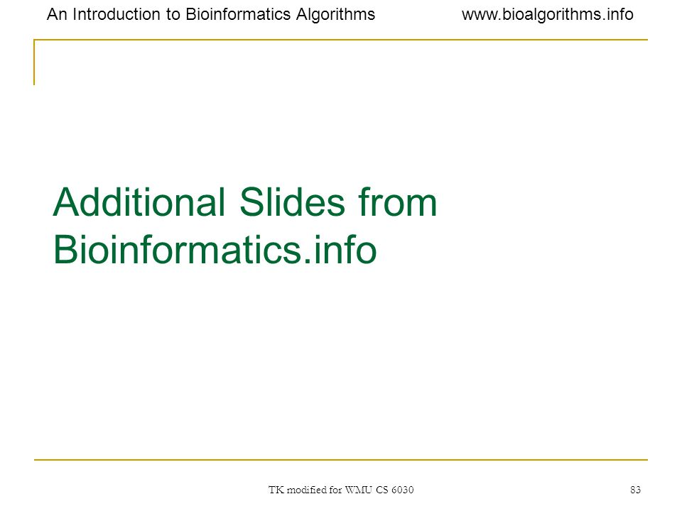 Additional Slides from Bioinformatics.info