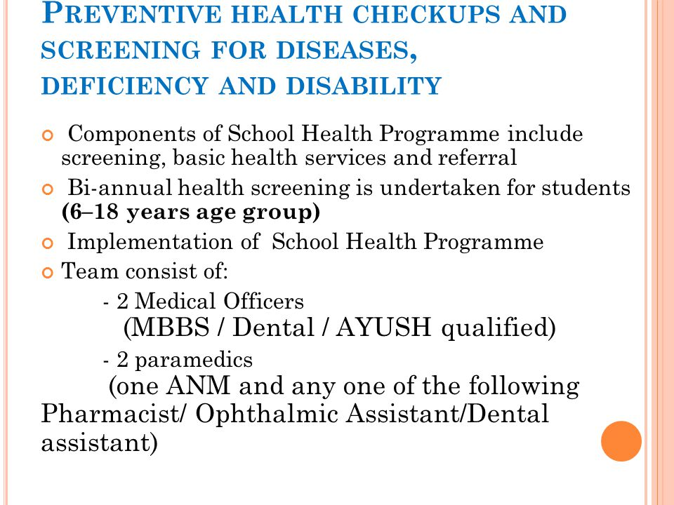 Preventive health checkups and screening for diseases, deficiency and disability