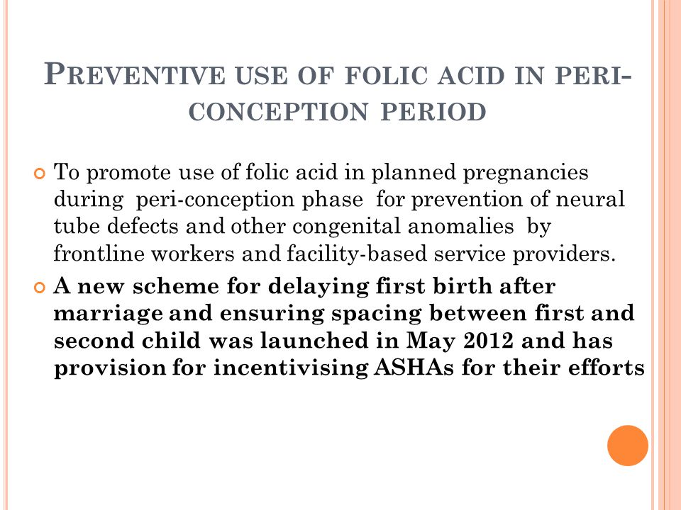 Preventive use of folic acid in peri-conception period