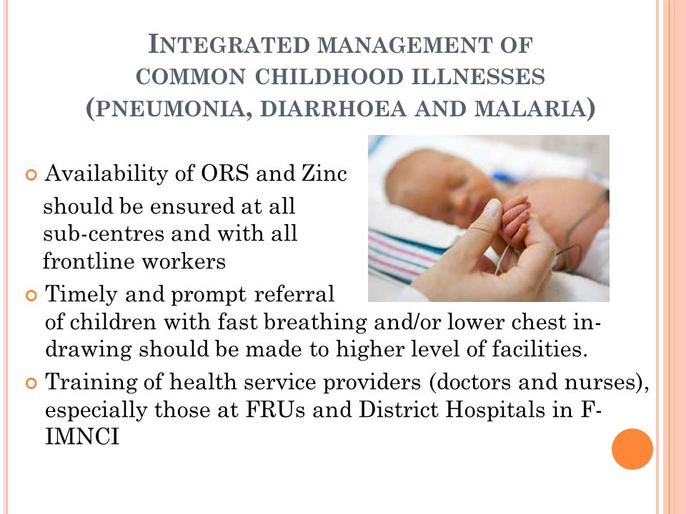 Integrated management of common childhood illnesses (pneumonia, diarrhoea and malaria)