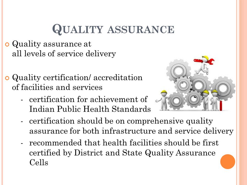 Quality assurance Quality assurance at all levels of service delivery