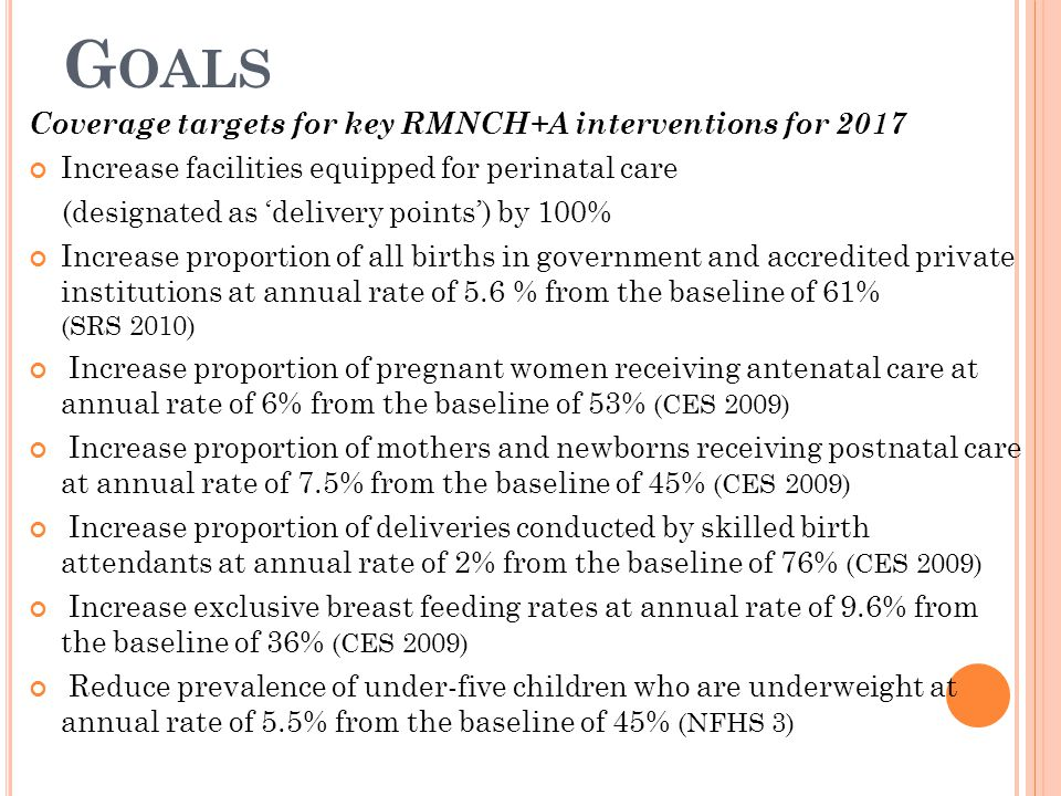 Goals Coverage targets for key RMNCH+A interventions for 2017