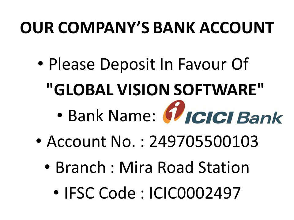 OUR COMPANY'S BANK ACCOUNT