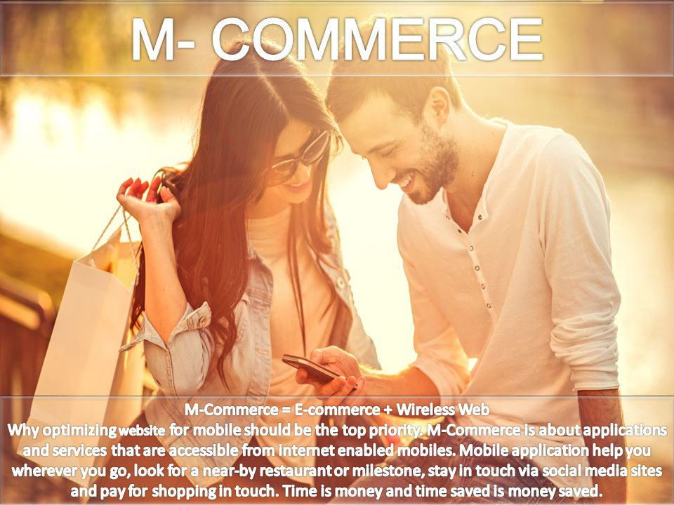 M-Commerce = E-commerce + Wireless Web