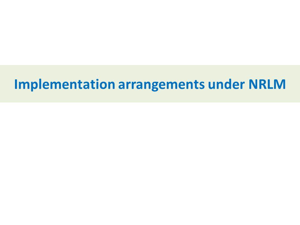 Implementation arrangements under NRLM