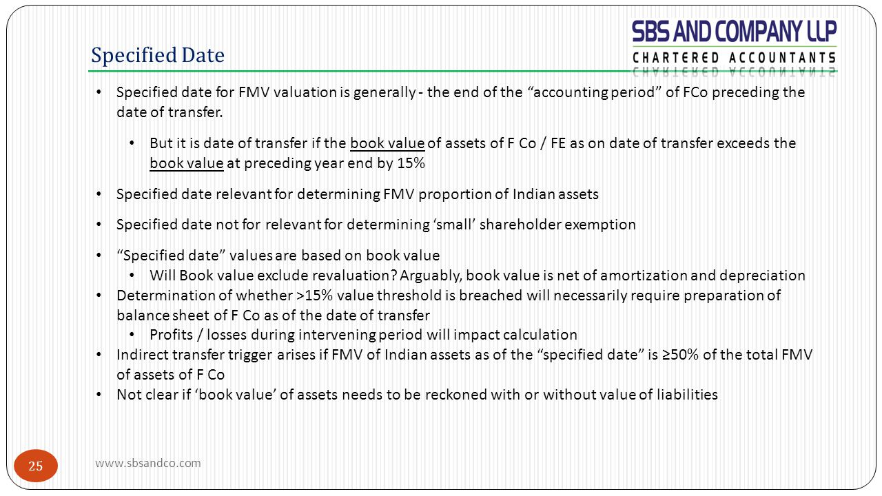 Specified Date Specified date for FMV valuation is generally - the end of the accounting period of FCo preceding the date of transfer.