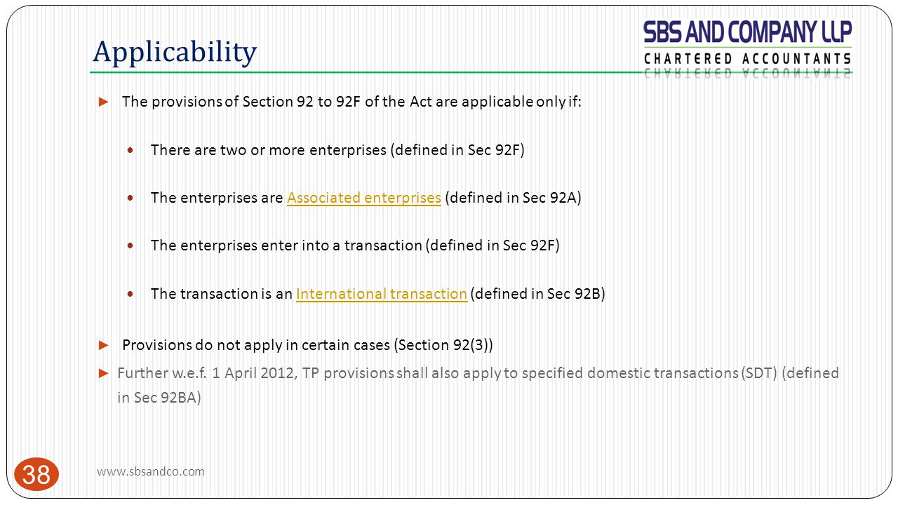 Applicability The provisions of Section 92 to 92F of the Act are applicable only if: There are two or more enterprises (defined in Sec 92F)
