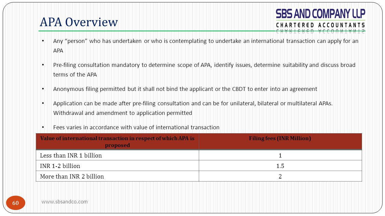 APA Overview Any person who has undertaken or who is contemplating to undertake an international transaction can apply for an APA.