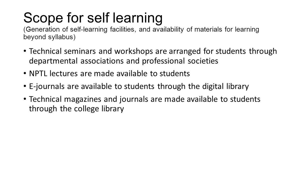 Scope for self learning (Generation of self-learning facilities, and availability of materials for learning beyond syllabus)