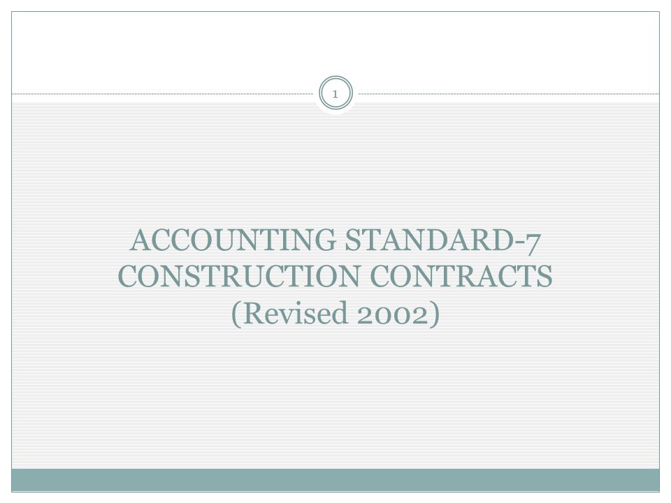ACCOUNTING STANDARD-7 CONSTRUCTION CONTRACTS (Revised 2002)