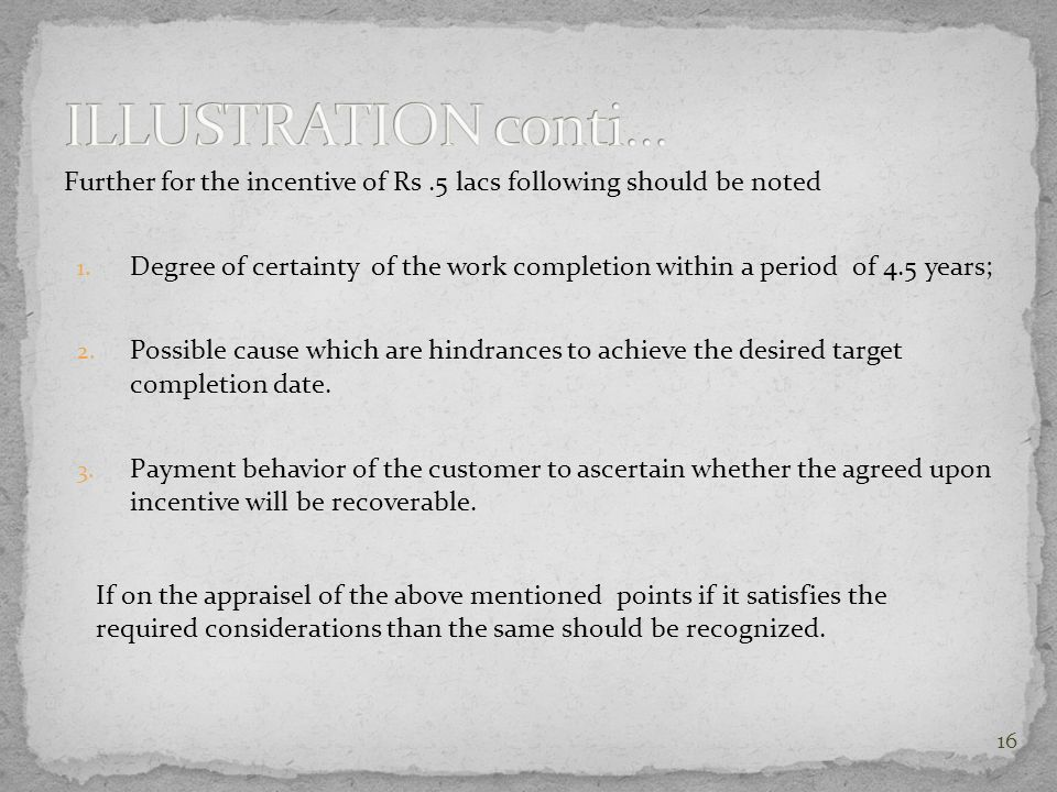 ILLUSTRATION conti… Further for the incentive of Rs .5 lacs following should be noted.