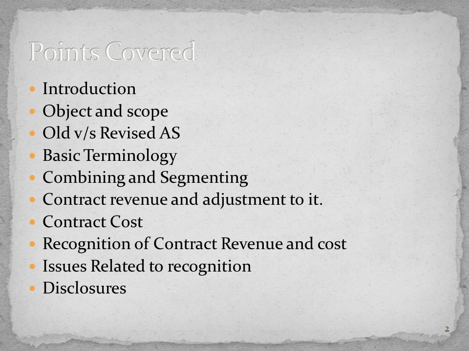 Points Covered Introduction Object and scope Old v/s Revised AS