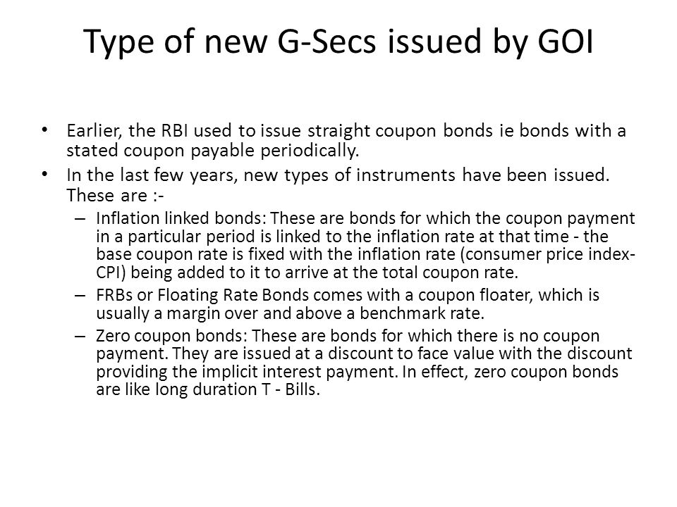 Type of new G-Secs issued by GOI