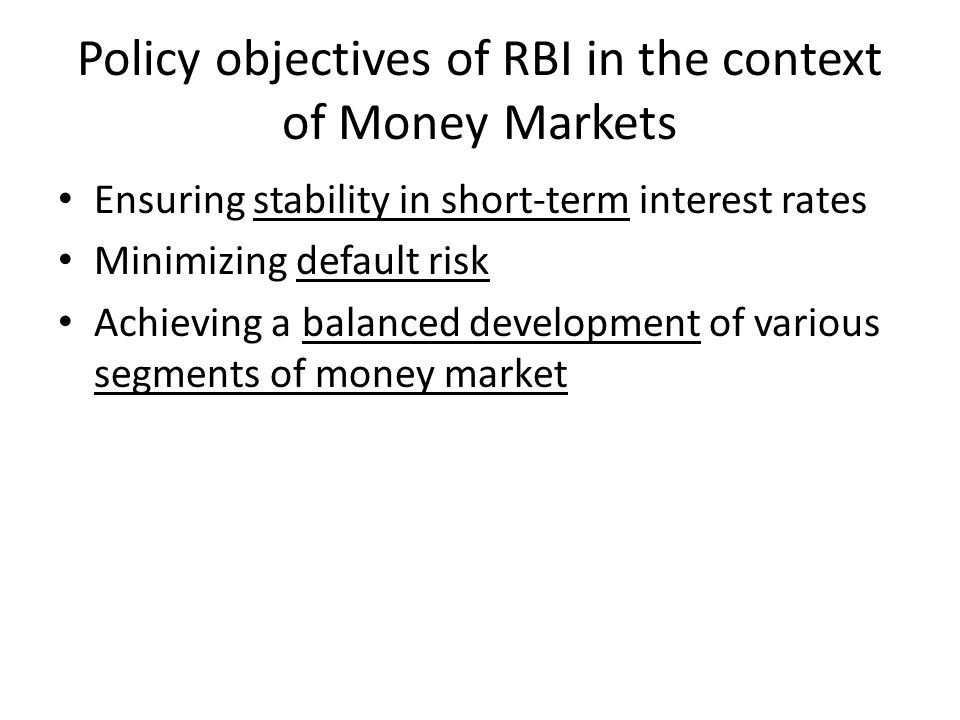 Policy objectives of RBI in the context of Money Markets