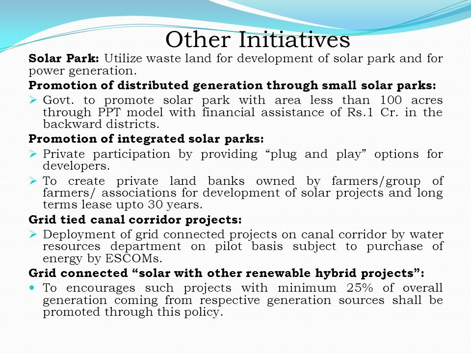 Other Initiatives Solar Park: Utilize waste land for development of solar park and for power generation.