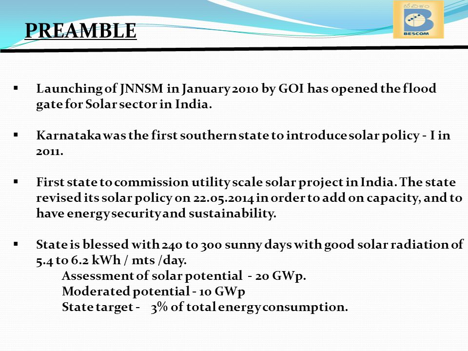 PREAMBLE Launching of JNNSM in January 2010 by GOI has opened the flood gate for Solar sector in India.