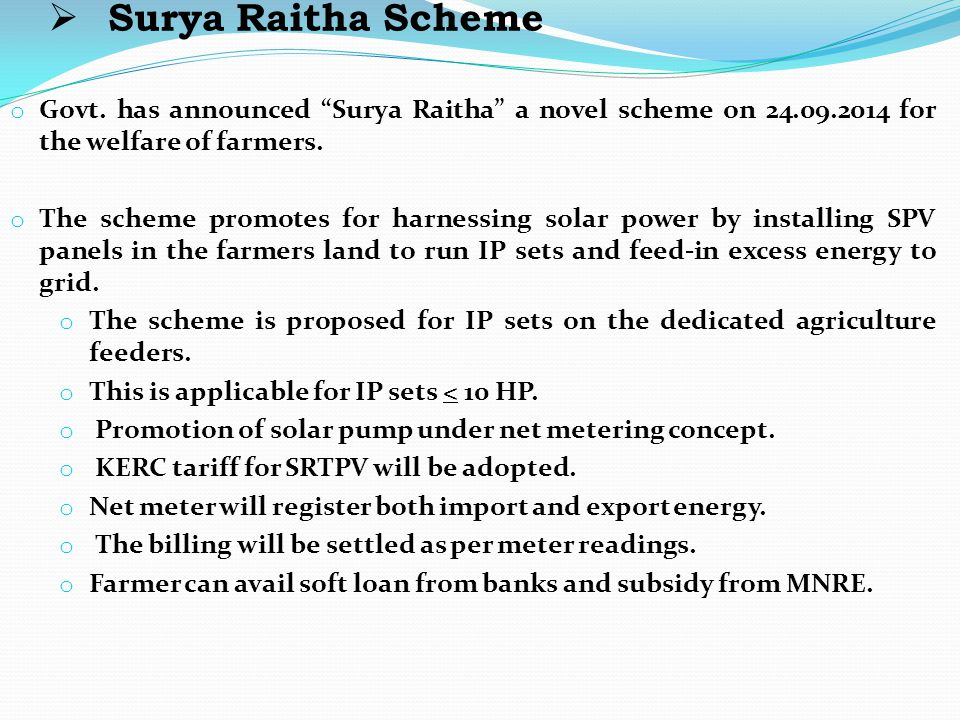 Surya Raitha Scheme Govt. has announced Surya Raitha a novel scheme on 24.09.2014 for the welfare of farmers.
