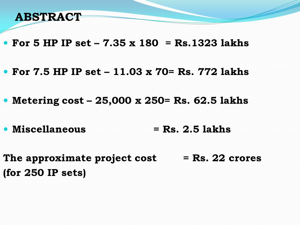 ABSTRACT For 5 HP IP set – 7.35 x 180 = Rs.1323 lakhs
