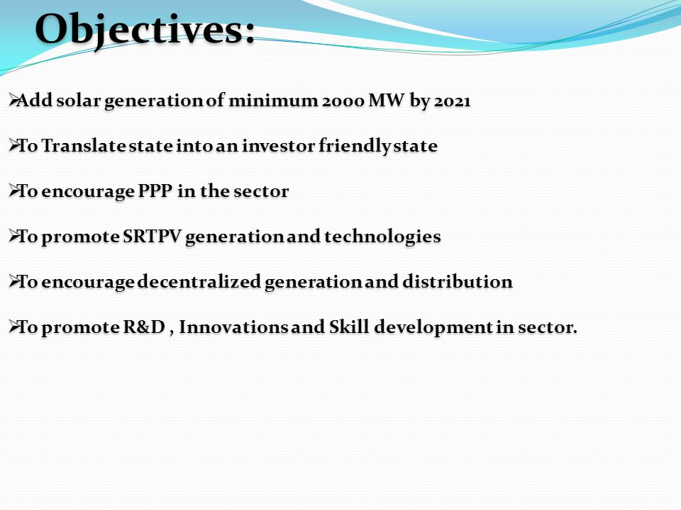 Objectives: Add solar generation of minimum 2000 MW by 2021