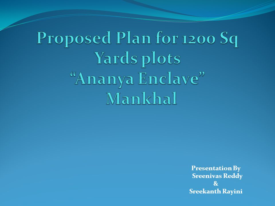 Proposed Plan for 1200 Sq Yards plots Ananya Enclave Mankhal