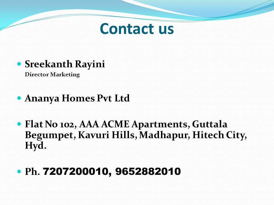 Contact us Sreekanth Rayini Ananya Homes Pvt Ltd