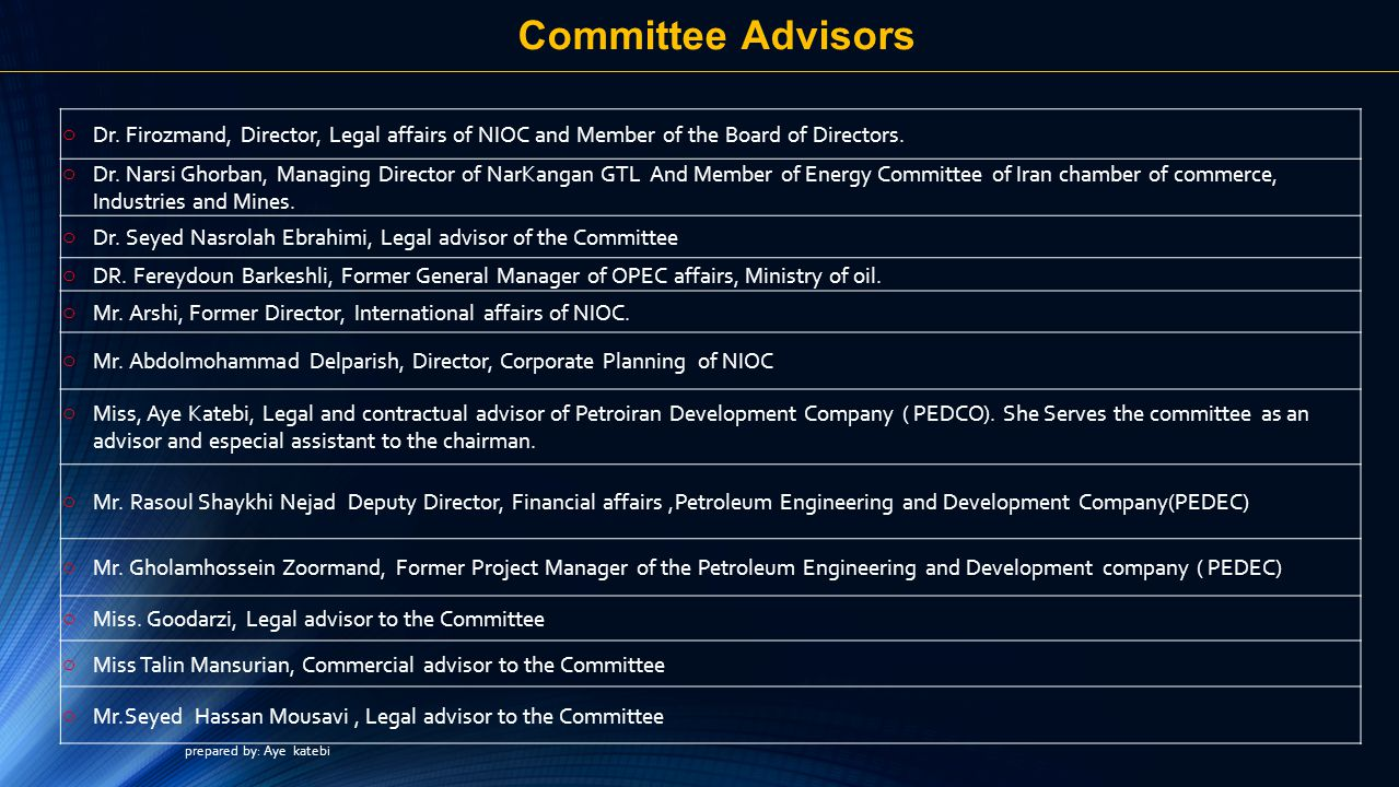 Committee Advisors Dr. Firozmand, Director, Legal affairs of NIOC and Member of the Board of Directors.