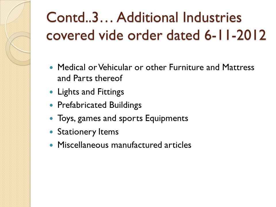Contd..3… Additional Industries covered vide order dated 6-11-2012