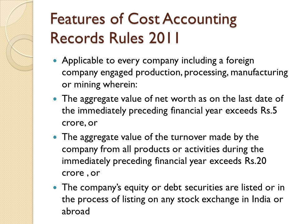 Features of Cost Accounting Records Rules 2011