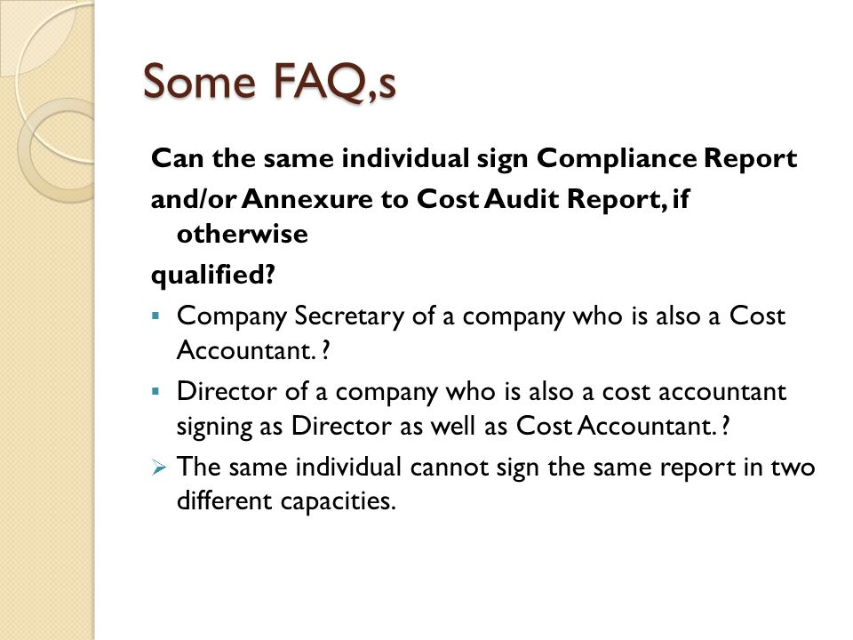 Some FAQ,s Can the same individual sign Compliance Report
