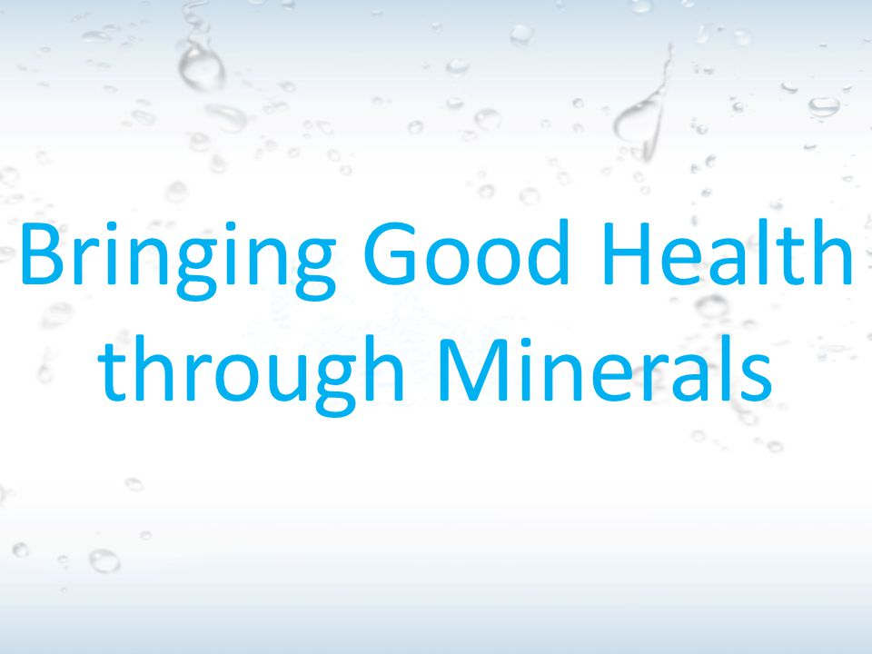 Bringing Good Health through Minerals