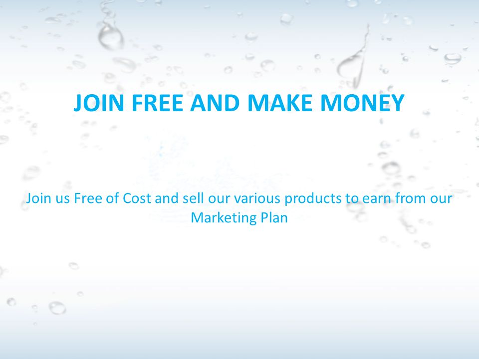 JOIN FREE AND MAKE MONEY