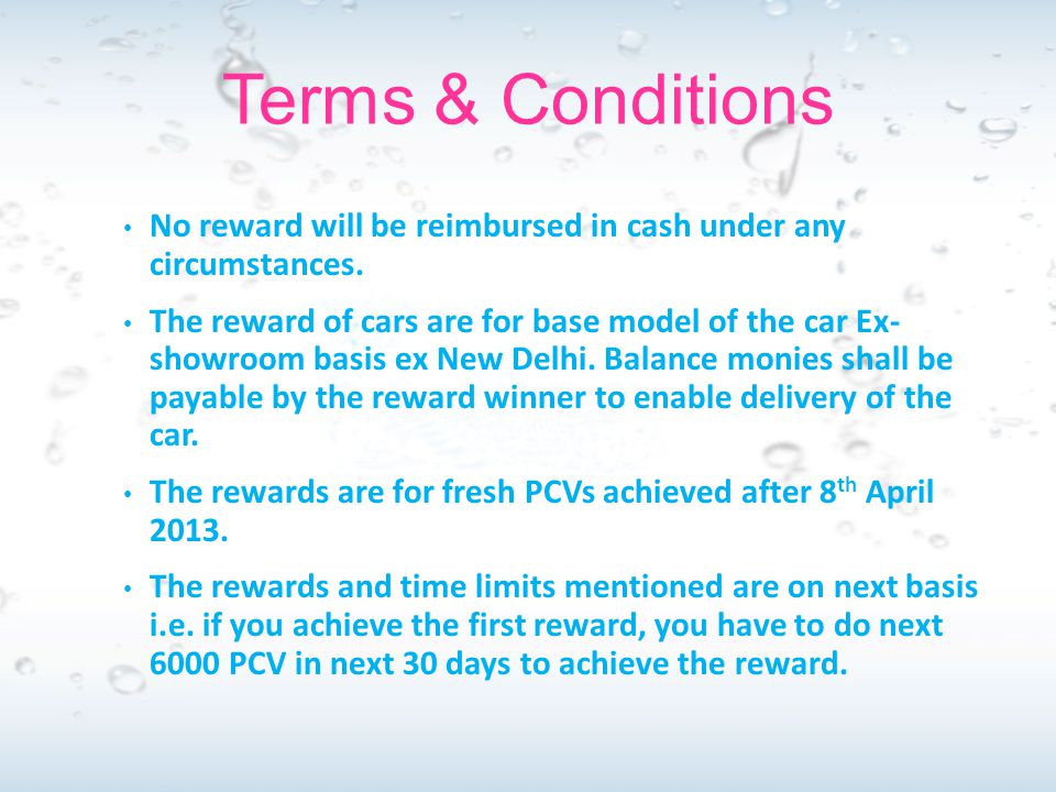 Terms & Conditions No reward will be reimbursed in cash under any circumstances.