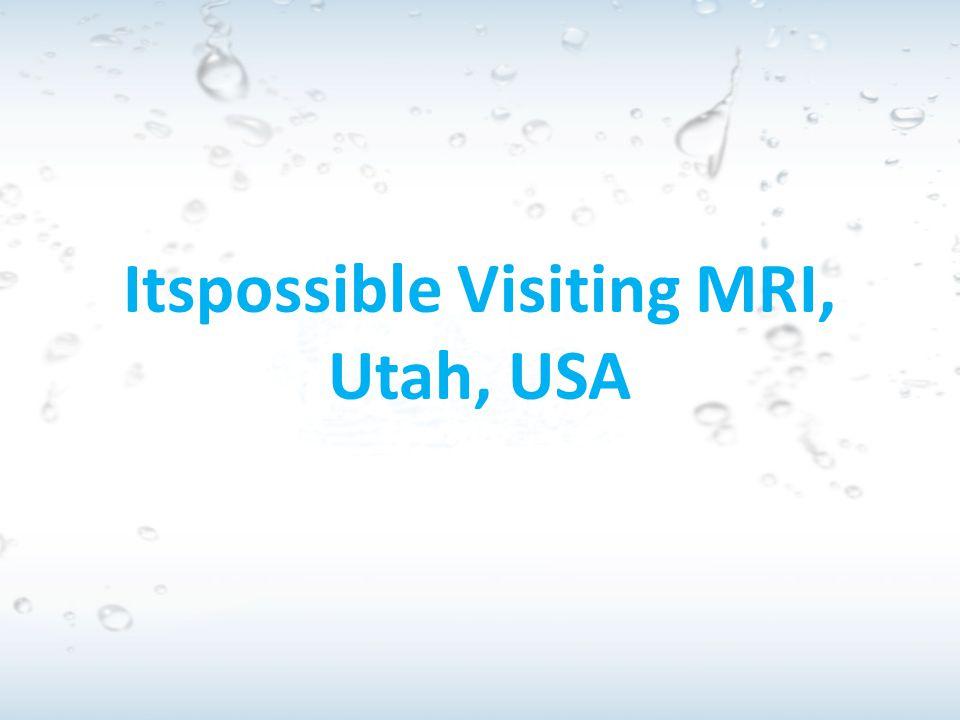 Itspossible Visiting MRI,