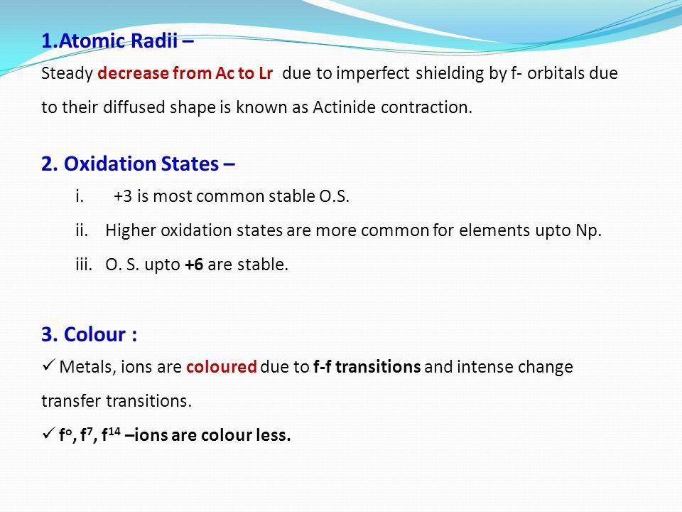 1.Atomic Radii – 2. Oxidation States – 3. Colour :