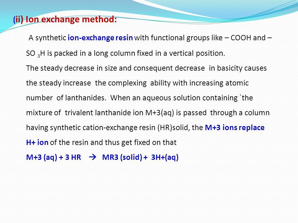 (ii) Ion exchange method: