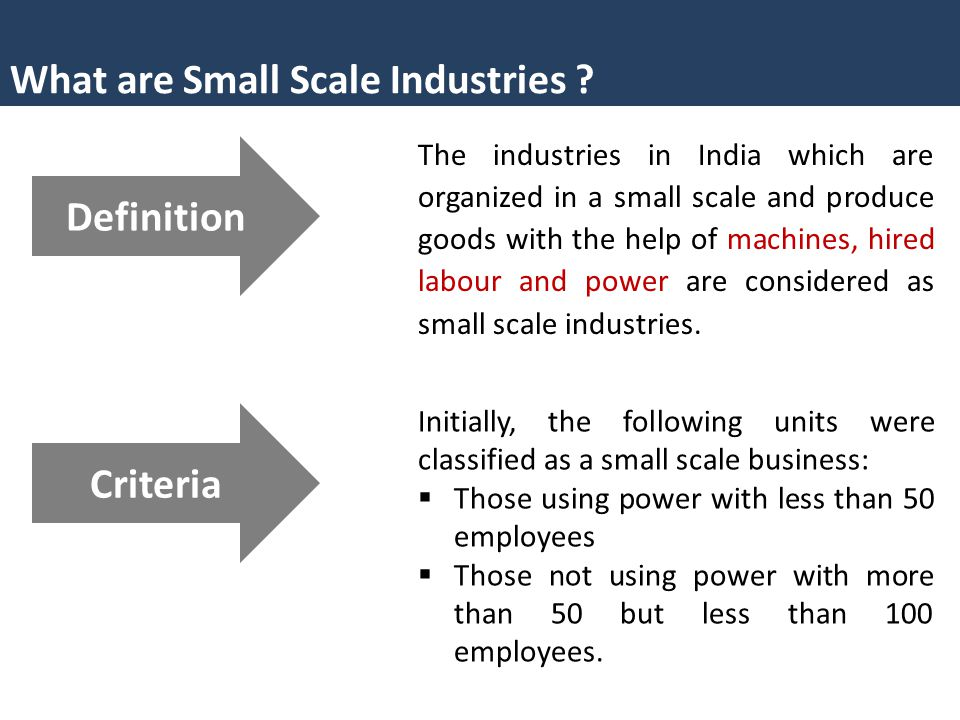 management of small scale industries In japan, a small scale industry is defined according to the type of industry for small medium industry in manufacturing it is defined as those with ₤100 million as paid up capital and 300 employees while small scale.